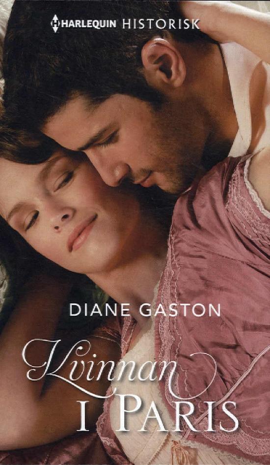 Harlequin Historisk Roman Gaston, Diane: Kvinnan i Paris