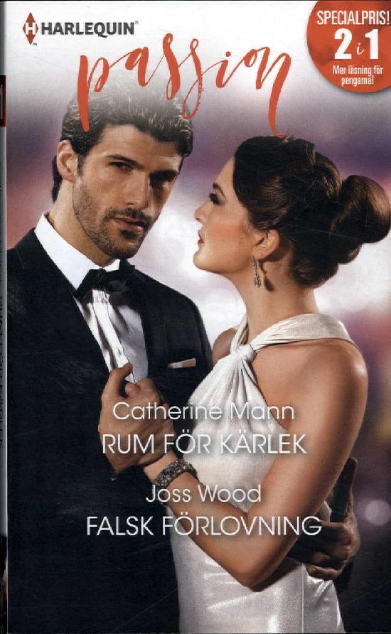 Harlequin Passion 2in1 Mann, C: Rum för kärlek/ Wood, J: Falsk förlovning