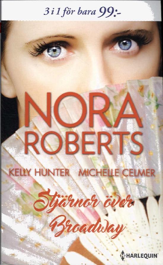 Harlequin Romantik Antologi Roberts, Nora: Stjärnor över Broadway