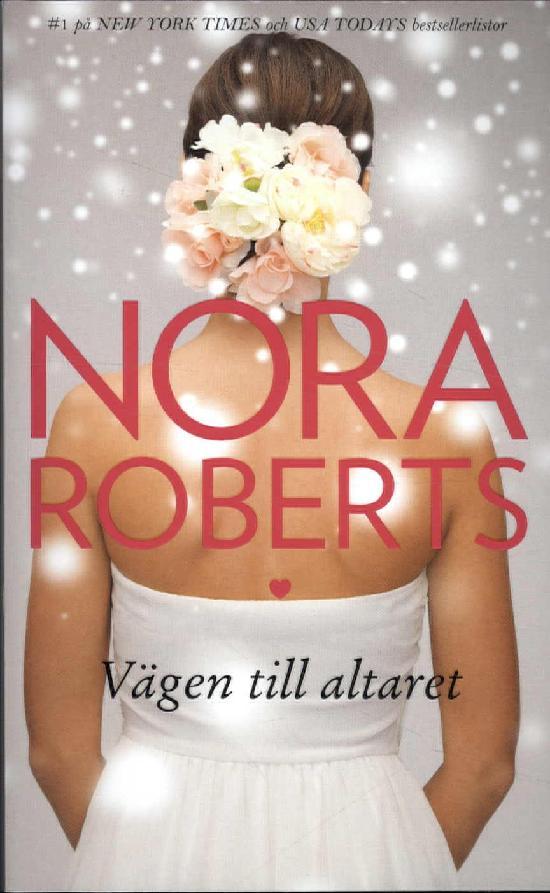 Harlequin Silk -Nora Roberts (Swe) Vägen till altaret