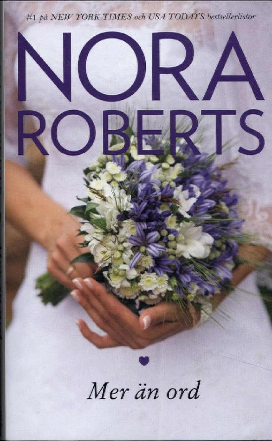 Harlequin Silk -Nora Roberts (Swe) Mer än ord