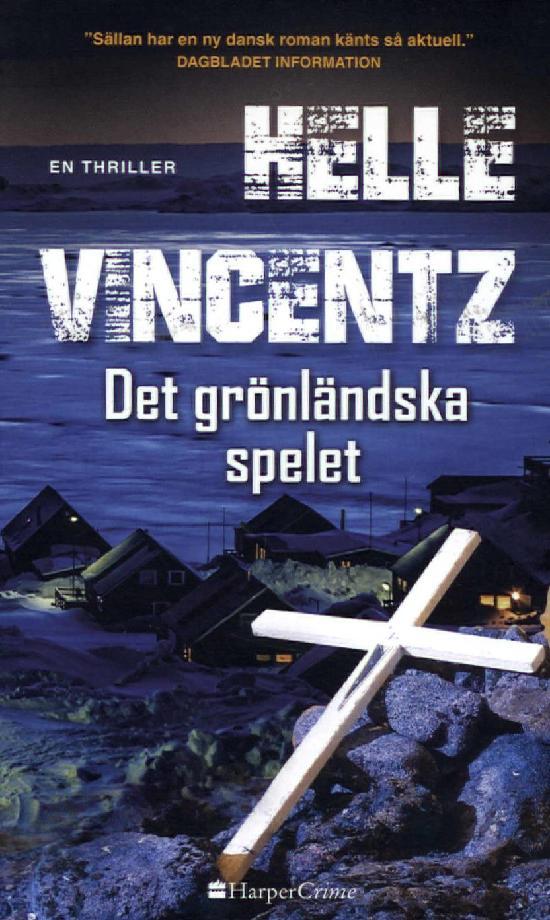 Harlequin Harper Crime (Swe) Vincentz, Helle: Det grönlandska spelet