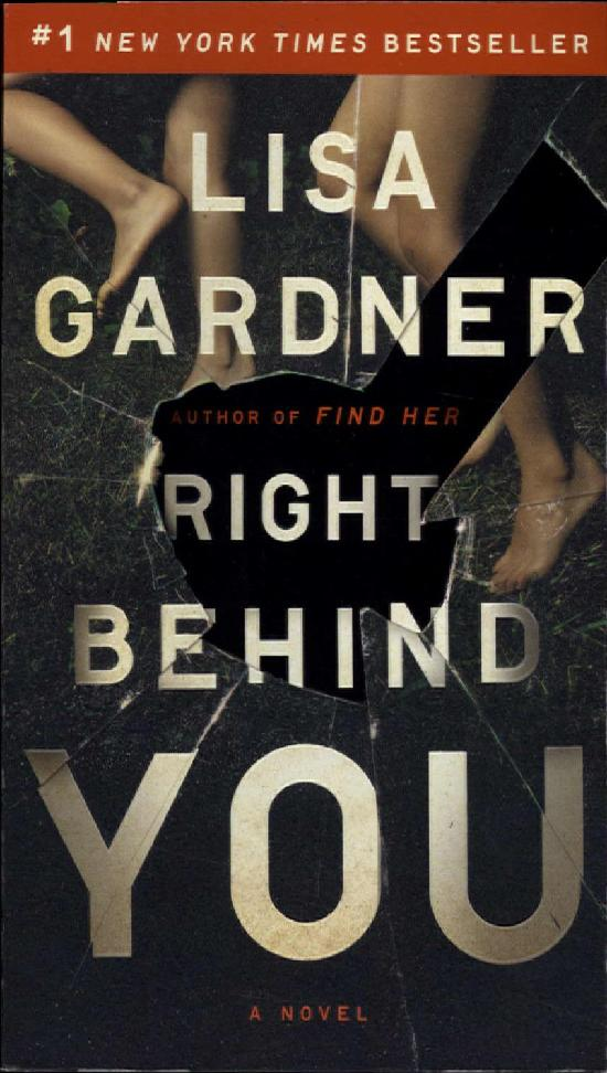 Gardner, Lisa: Right Behind You