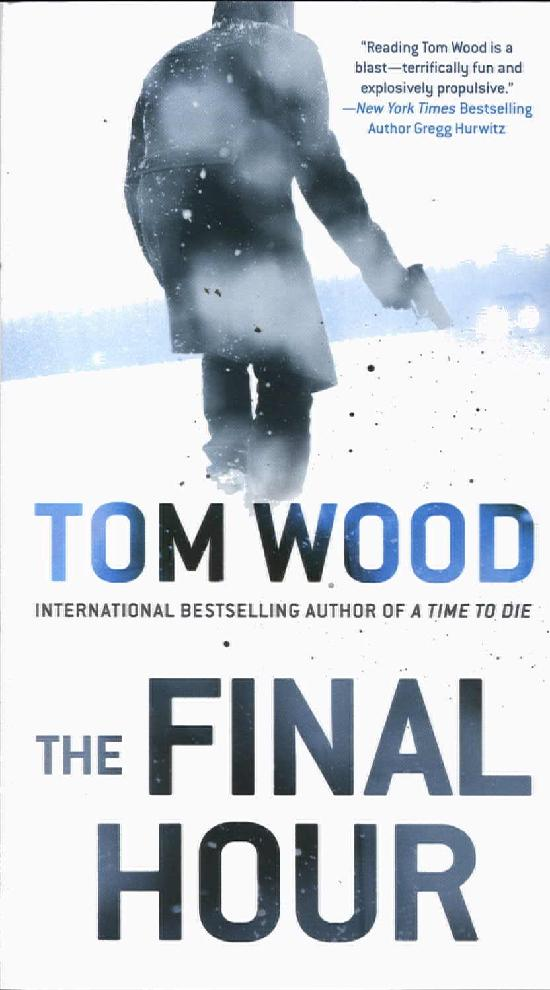 Wood, Tom: The Final Hour