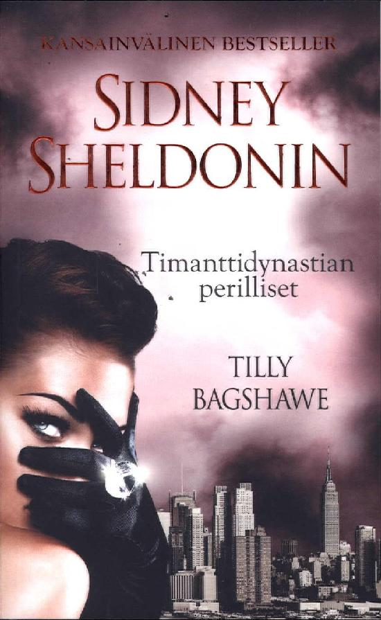 Bagshawe, Tilly: Sidney Sheldonin Timanttidynastian perilliset