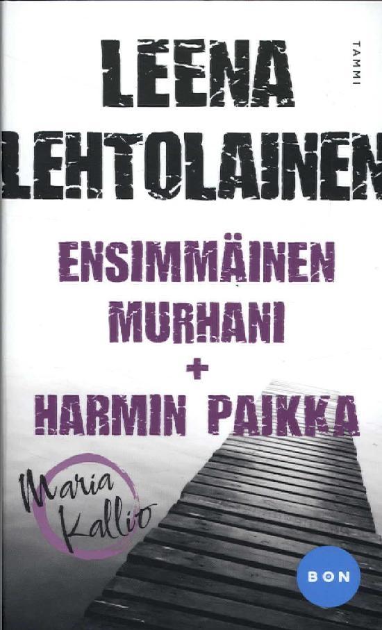 Lehtolainen, Leena: Ensimmäinen murhani & Harmin paikka (Yhteisnide)