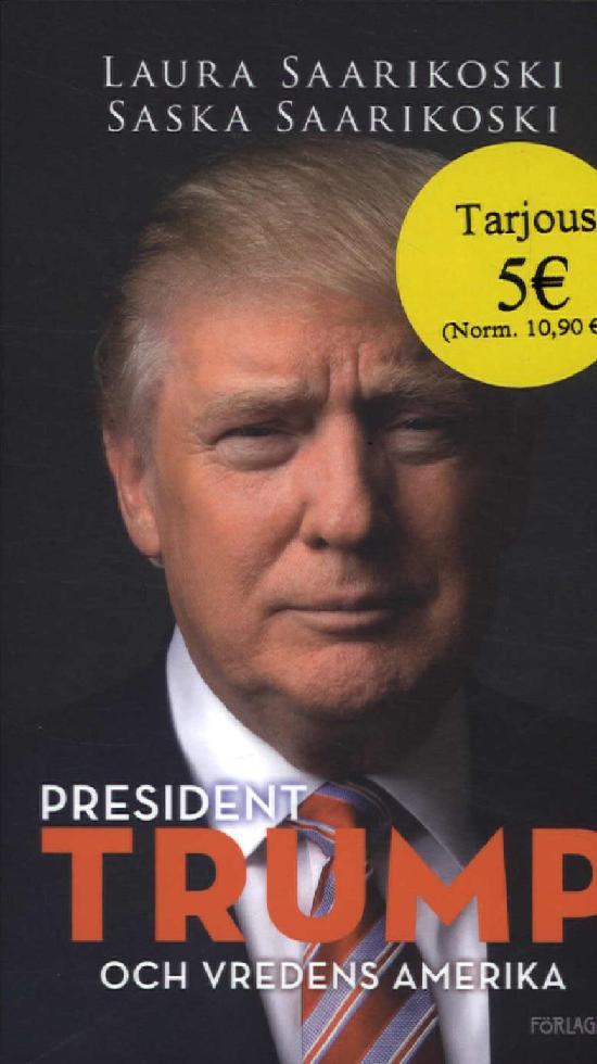Saarikoski, Laura & Saska: Trump och vredens Amerika