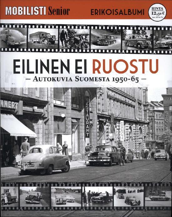 Mobilisti Senior Erikoisalbumi Eilinen ei ruostu - autokuvia Suomesta 1950-65