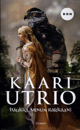 Utrio, Kaari: Haukka, minun rakkaani