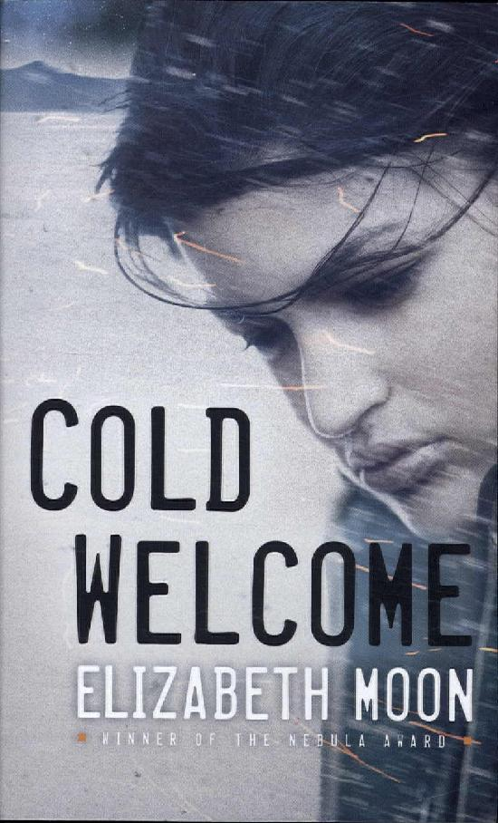 Moon, Elizabeth: Cold welcome