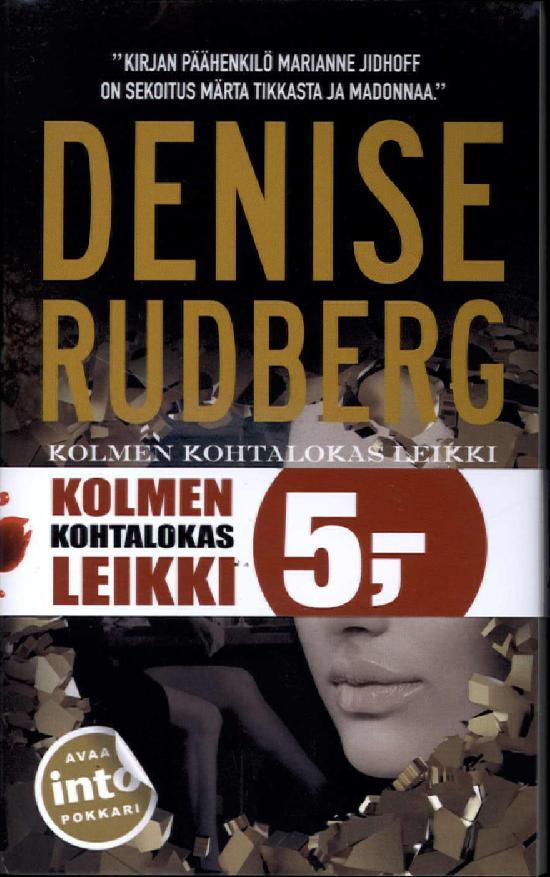 Rudberg, Denise: Kolmen kohtalokas leikki