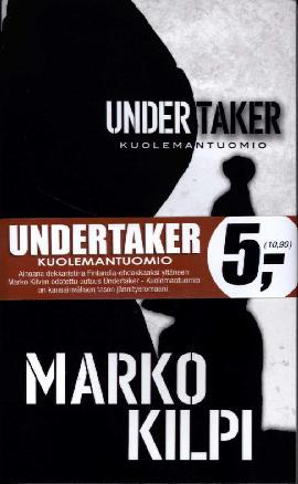 Kilpi, Marko: Undertaker - Kuolemantuomio