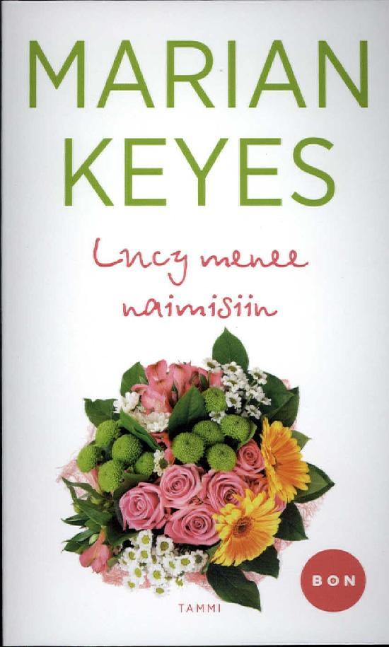 Keyes, Marian: Lucy menee naimisiin