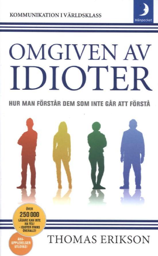 Erikson, Thomas: Omgiven av idioter
