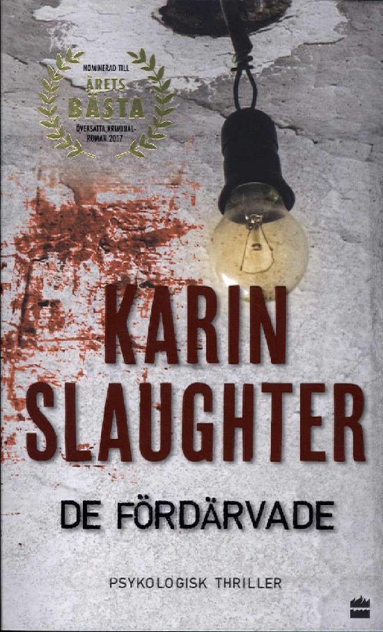 Slaughter, Karin: De fördärvade