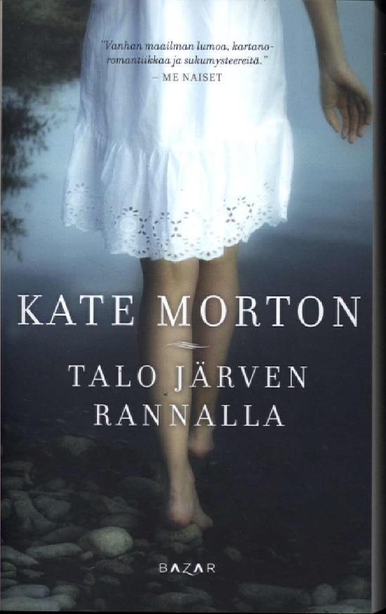 Morton, Kate: Talo järven rannalla