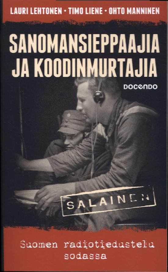 Lehtonen, Lauri & Liene, Timo & Manninen, Ohto: Sanomansieppaajia ja koodinmurtajia