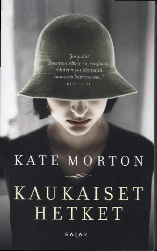 Morton, Kate: Kaukaiset hetket
