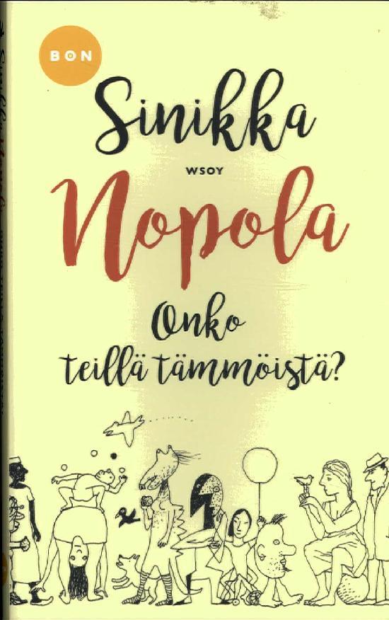 Nopola, Sinikka: Onko teillä tämmöistä?