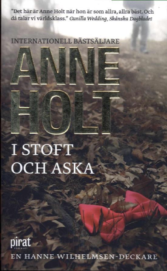 Holt, Anne: I stoft och aska