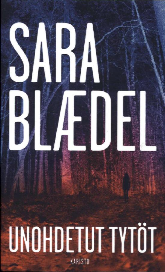 Blaedel, Sara: Unohdetut tytöt