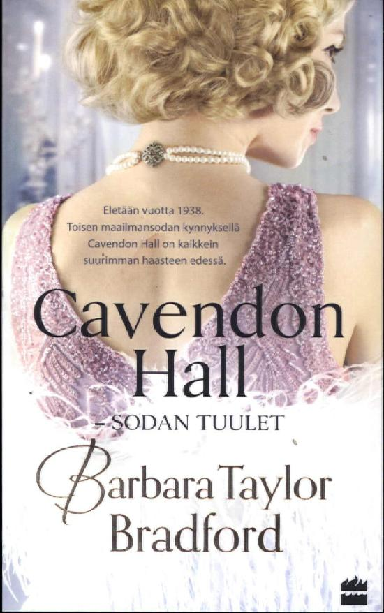 Taylor Bradford, Barbara: Cavendon Hall - Sodan tuulet