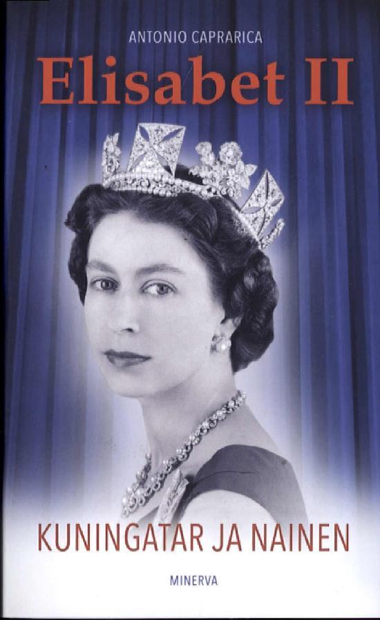 Caprarica, Antonio: Elisabet II - Kuningatar ja nainen