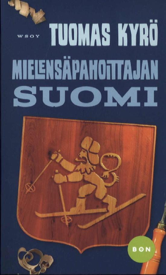 Kyrö, Tuomas: Mielensäpahoittajan Suomi