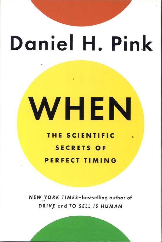 Pink, H. Daniel: When,The Scientific Secrets of Perfect Timing