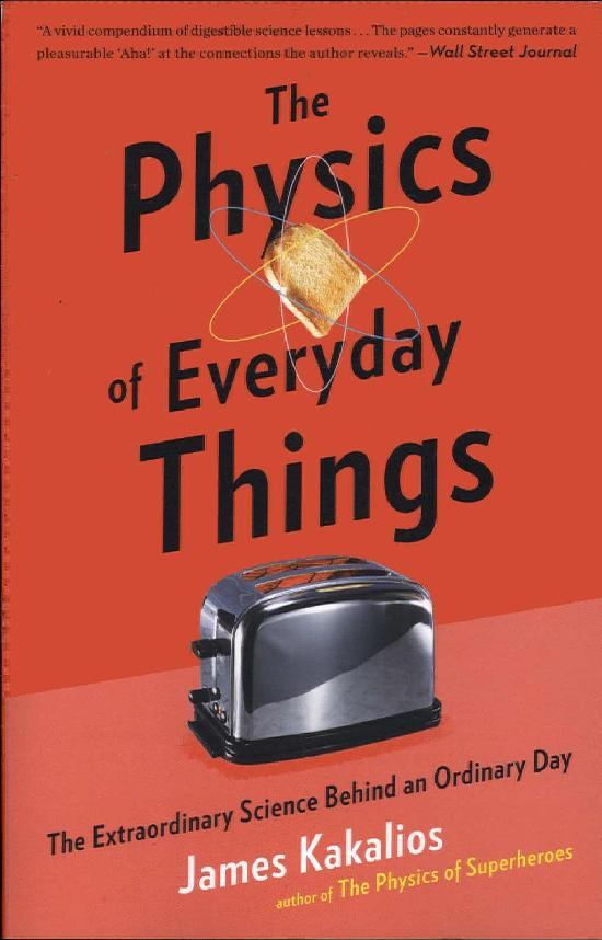Kakalios, James: The Physics Of Everyday Things