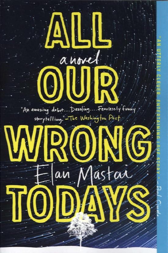 Mastai, Elan: All Our Wrong Todays