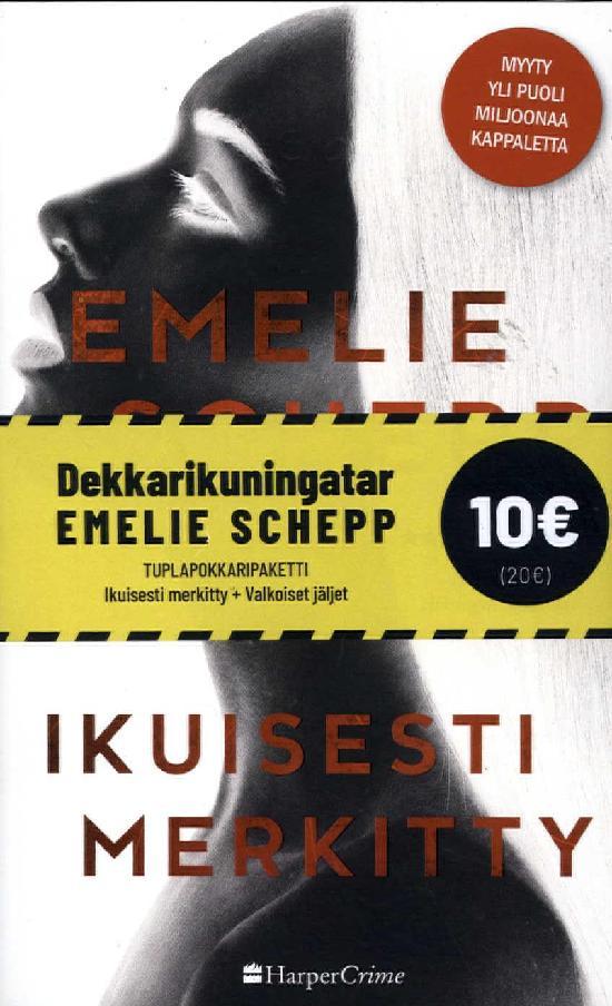Schepp, Emelie: Ikuisesti merkitty & Valkoiset jäljet (Tuplapaketti)
