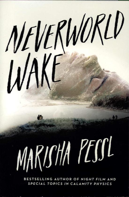 Pessl, Marisha : Neverworld wake