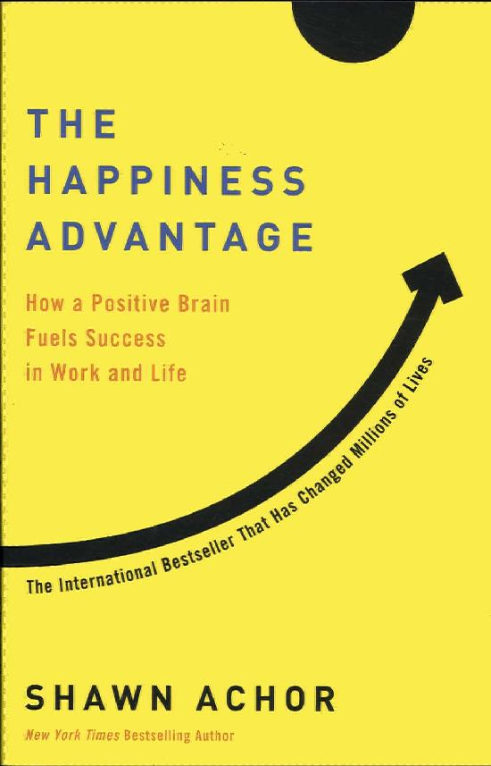 Shawn, Achor: The happiness advantage