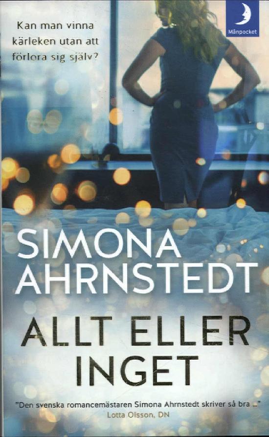 Ahrnstedt, Simona: Allt eller inget