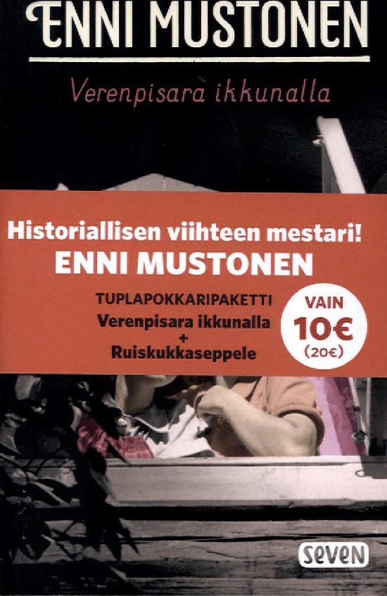 Mustonen, Enni: Verenpisara ikkunalla & Ruiskukkaseppele (Tuplapaketti)