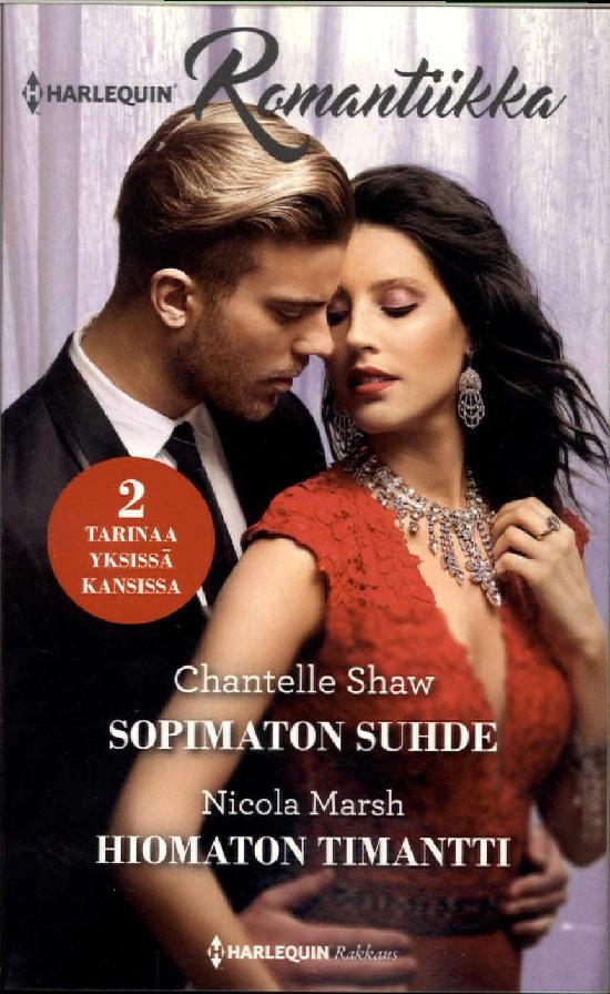 Harlequin Romantiikka Shaw,Chantelle:Sopimaton suhde/Marsh,Nicola:Hiomaton timantti