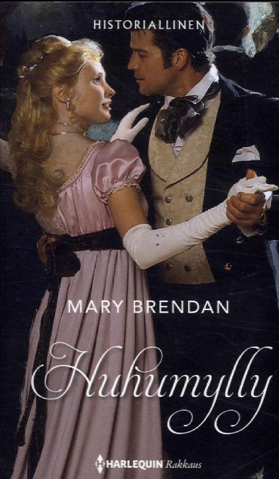 Harlequin Historiallinen Romaani Brendan, Mary: Huhumylly