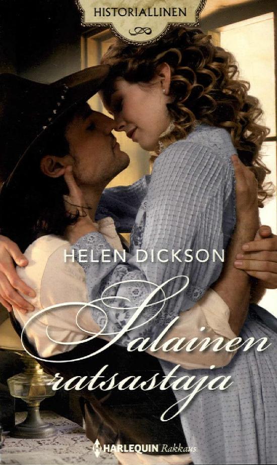 Harlequin Historiallinen Romaani Dickson, Helen: Salainen ratsastaja