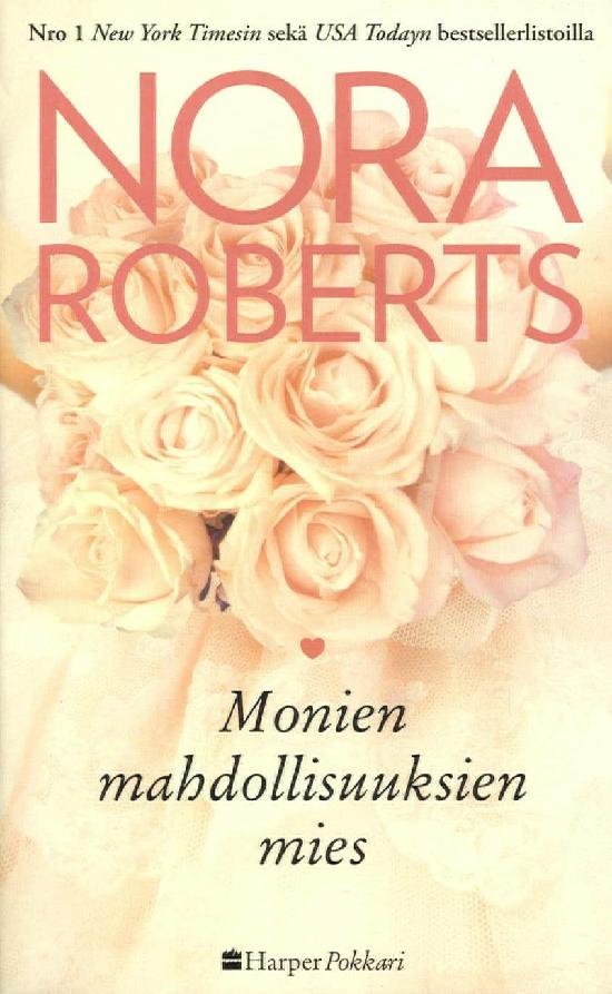 Harlequin Silk - Nora Roberts (suom.) Monien mahdollisuuksien mies