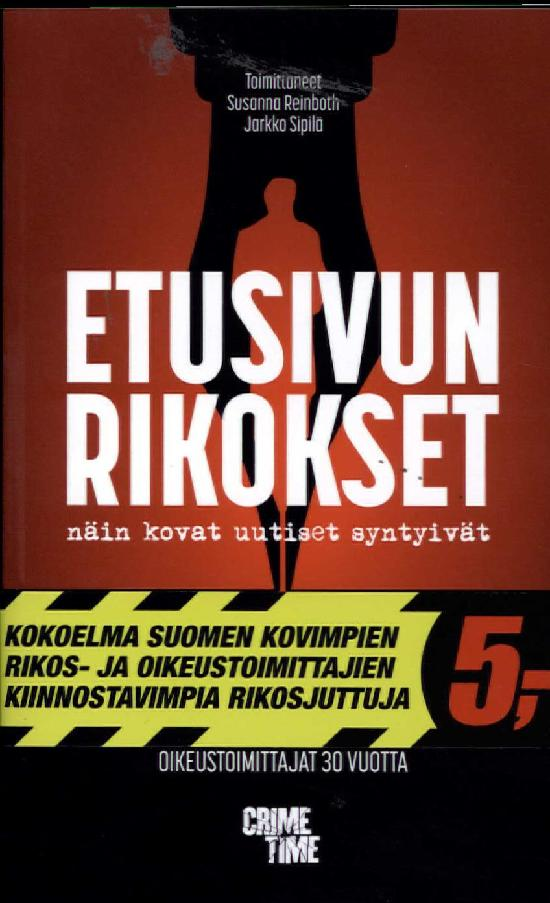 Reinboth, Susanna ja Sipilä, Jarkko (toim.):Etusivun rikokset,  näin kovat uutiset syntyivät