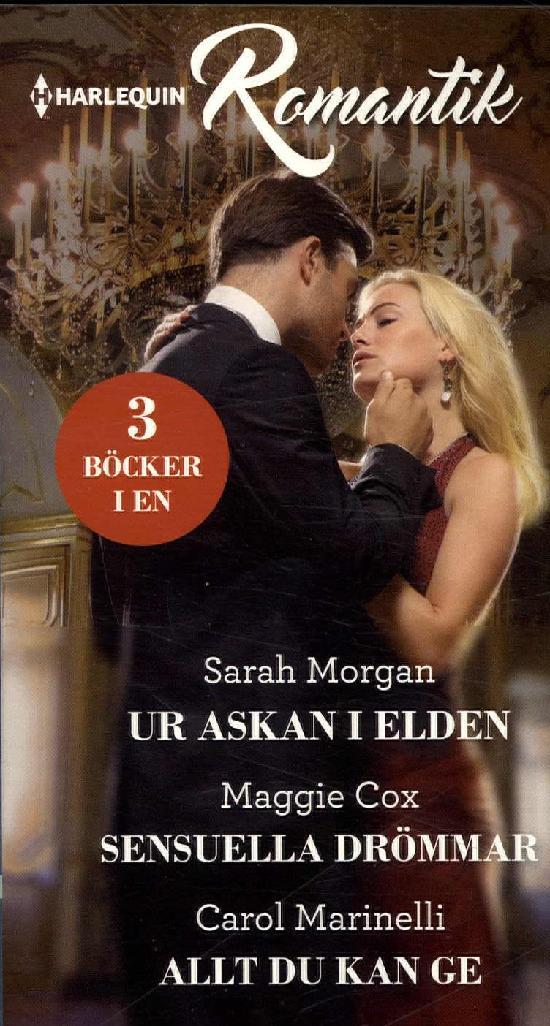 Harlequin Romantik Morgan, S.: Ur askan i.../Cox, M.: Sensuella.../Marinelli, C.: Allt du kan...
