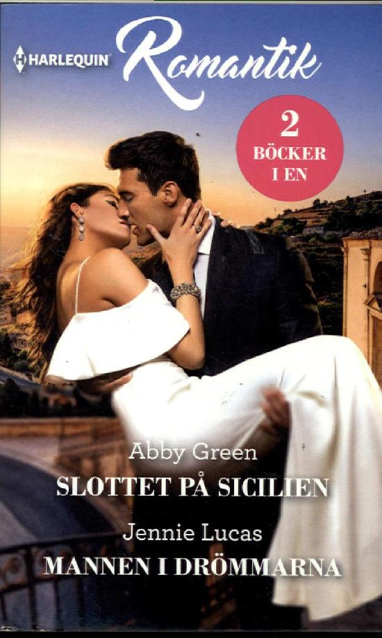 Harlequin Romantik Green, Abby: Slottet på Sicilien / Lucas, Jennie: Mannen i drömmarna