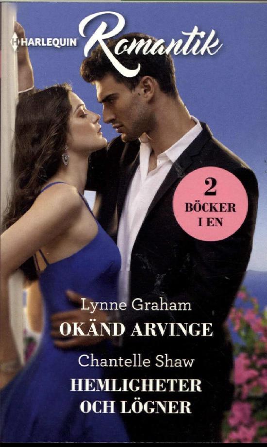 Harlequin Romantik Graham, Lynne: Okänd arvinge / Shaw, Chantelle: Hemligheter och lögner