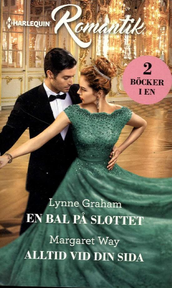 Harlequin Romantik Graham, Lynne: En bal på slottet / Way, Margaret: Alltid vid din sida