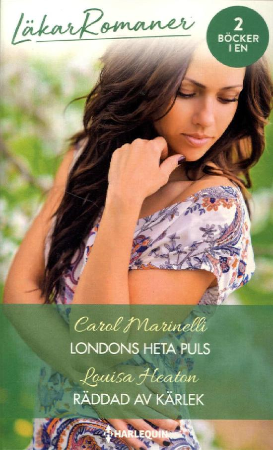 Harlequin Läkarroman Marinelli, Carol: Londons heta puls/Heaton, Louisa: Räddad av kärlek