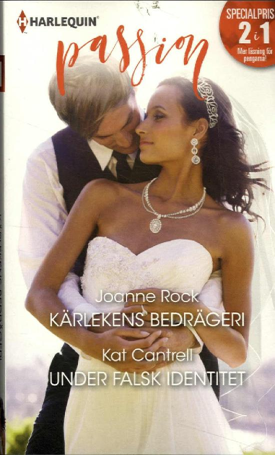 Harlequin Passion 2in1 Rock, Joanne: Kärlekens bedrägeri/Cantrell, Kat: Under falsk identitet