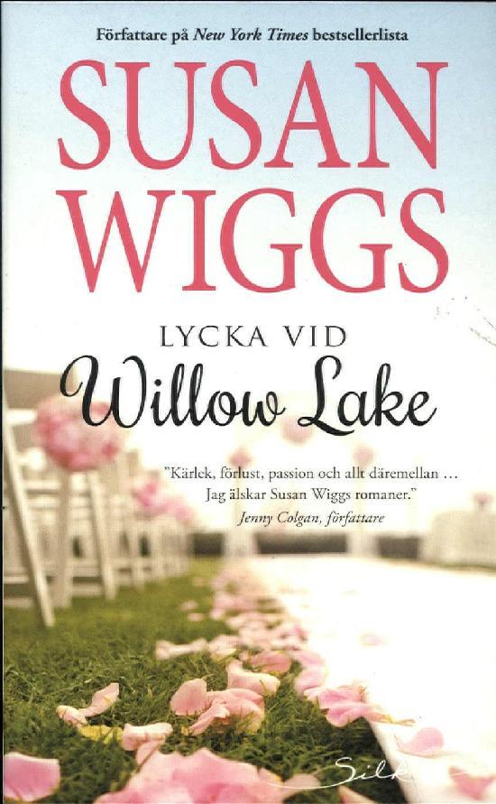 Harlequin Silk (Swe) Wiggs, Susan: Lycka vid Willow Lake