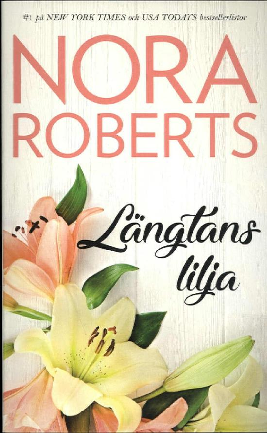 Harlequin Silk -Nora Roberts (Swe) Längtans lilja