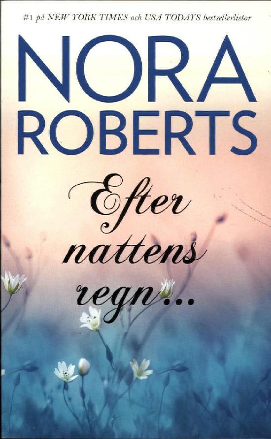Harlequin Silk -Nora Roberts (Swe) Efter nattens regn...
